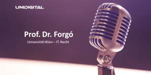 Interview von UNIDIGITAL mit Prof. Dr. Forgó von der Universität Wien – IT-Recht