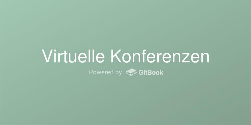 Virtuelle Konferenzen gitbook