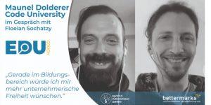 """Manuel Dolderer (Präsident CODE University)- """"Mehr unternehmerische Freiheit im Bildungsbereich"""""""
