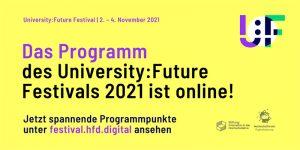 Programm zum University:Future Festival 2021 veröffentlicht